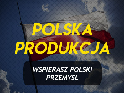 Polska produkcja, wspierasz polskie firmy